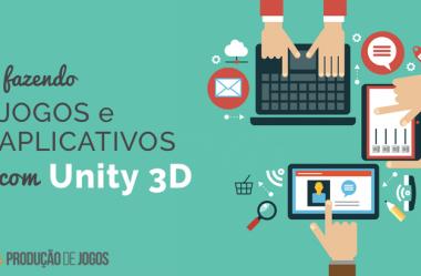 Fazendo jogos e aplicativos com Unity 3D