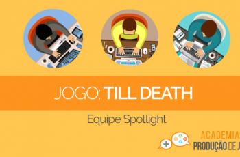 Criando um jogo do zero: o desenvolvimento de TILL DEATH