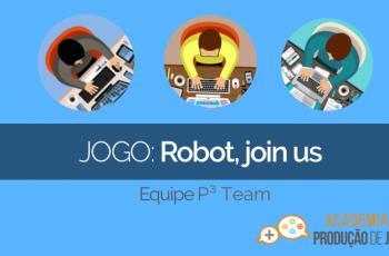 """Bastidores de Game Jam: A Criação de """"Robots, Join Us"""""""