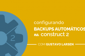 Configurando Backups Automáticos na Construct 2