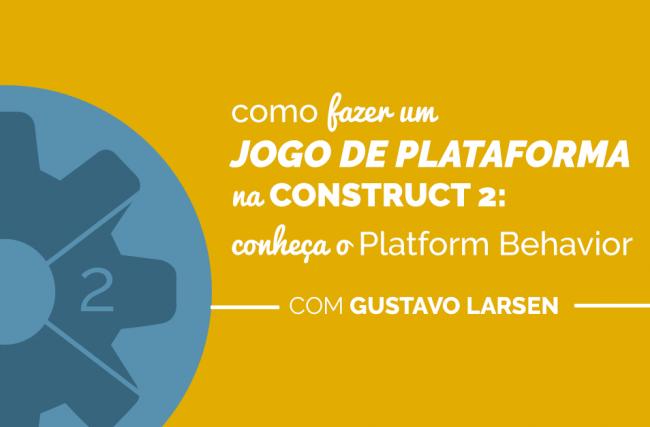 Como fazer um jogo de plataforma na Construct 2: conheça o Plataform Behaviour