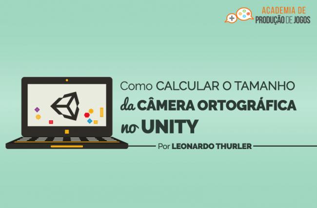 Como Calcular o Tamanho da Visão da Câmera Ortográfica no Unity