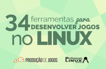 [eBook] 34 Ferramentas para Desenvolver Jogos no Linux