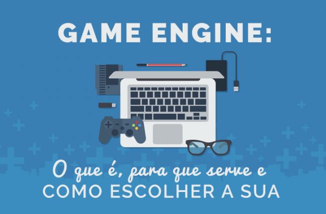 Game Engine: o que é, para que serve e como escolher a sua