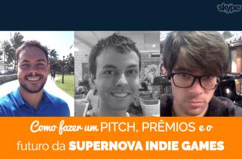 PDJ Show 28 – Como fazer um Pitch, prêmios e o futuro da Supernova Indie Games