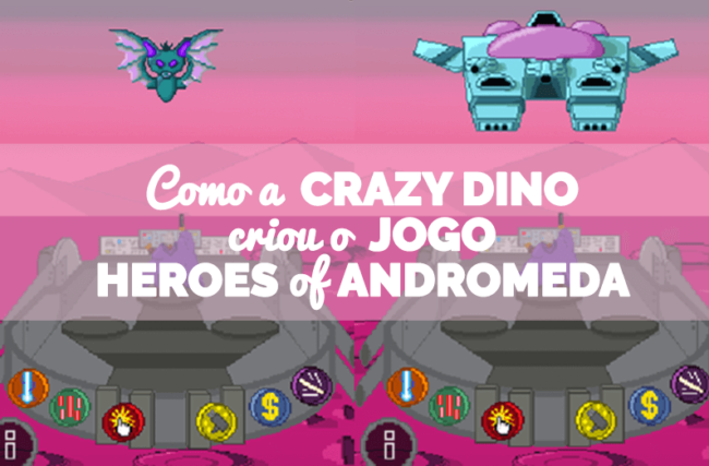 Postmortem: como a equipe Crazy Dino desenvolveu o jogo Heroes of Andromeda em apenas 3 meses