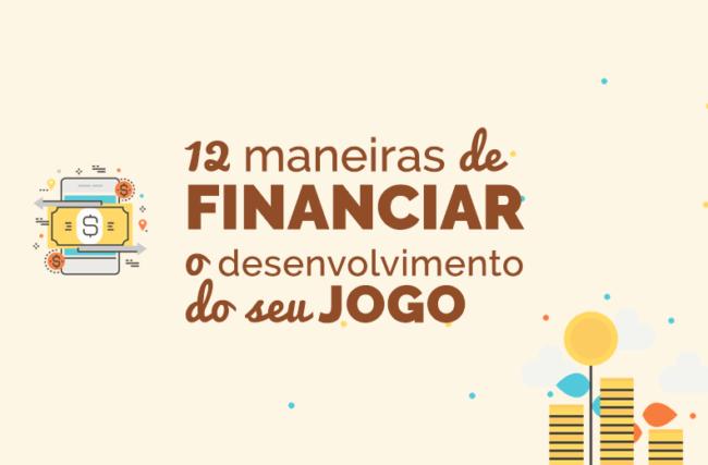 12 maneiras de financiar o desenvolvimento do seu jogo: não deixe sua ideia morrer por falta de dinheiro