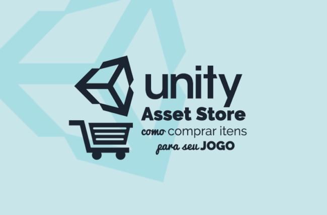 Unity Asset Store: como baixar assets para seu jogo ou lucrar vendendo suas próprias criações