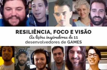 Resiliência, foco e visão: as lições inspiradoras de 11 desenvolvedores brasileiros de games