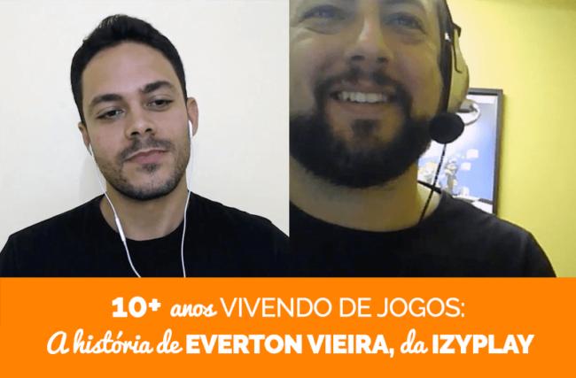 10+ anos vivendo de jogos: conheça a trajetória de Everton Vieira, co-fundador da Izyplay