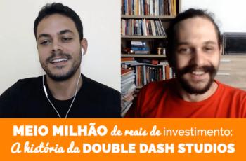 Conseguindo um investimento de meio milhão de reais: a história da Double Dash Studios