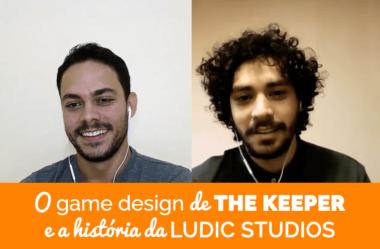 O game design de The Keeper e a história da Ludic Studios, empresa criada por 3 amigos de infância