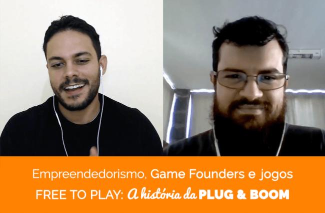 Empreendedorismo, Game Founders e jogos Free to Play: a história da Plug & Boom