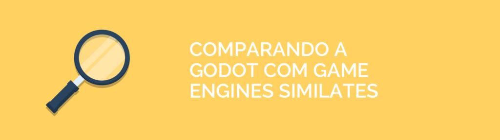 Comparação da Godot com outras game engines