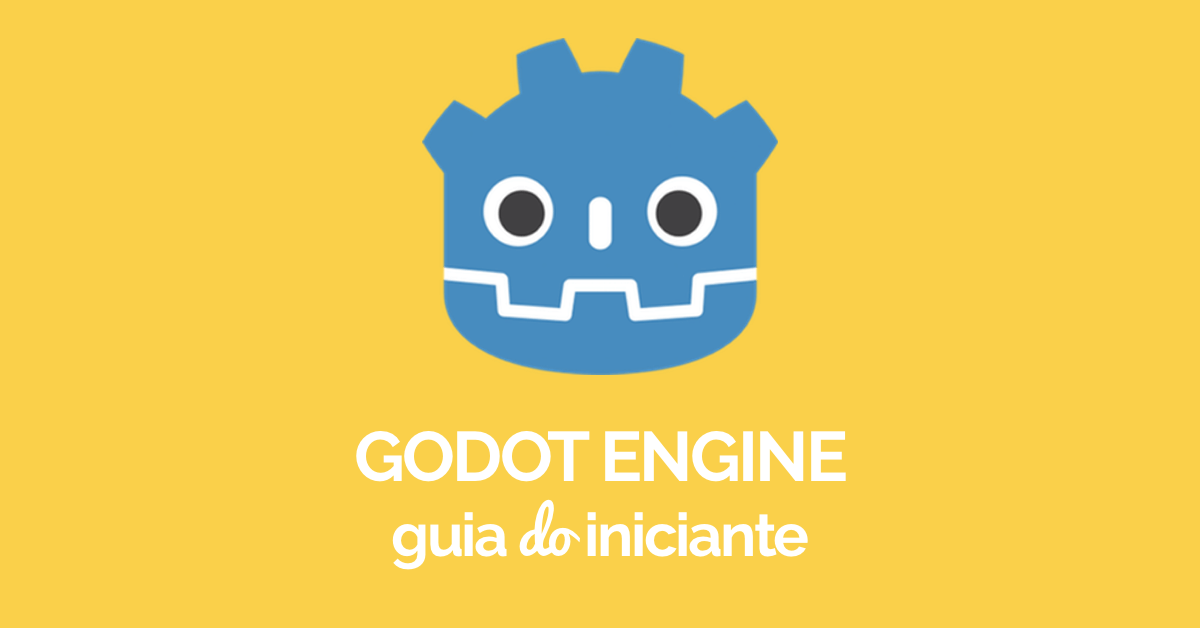 Godot Engine - Guia do Iniciante [2018]