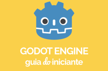 Godot Engine – Guia do Iniciante [2018]