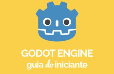 Godot Engine – Guia do Iniciante [2018]