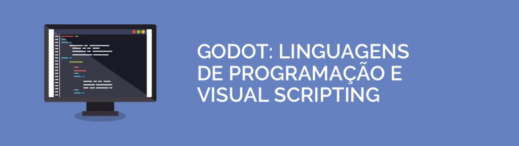 Linguagens de programação e visual scripting na Godot engine