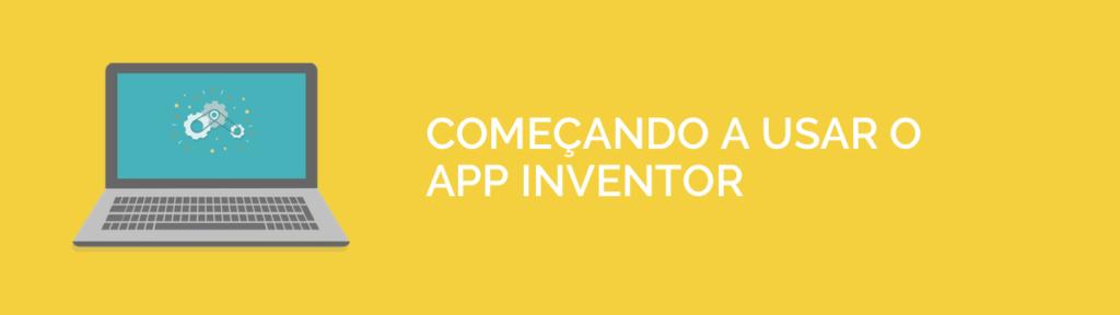 Começando a usar o App Inventor
