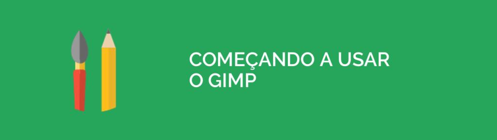Começando a usar o GIMP
