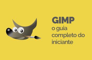 GIMP – Guia Completo do Iniciante [2018]