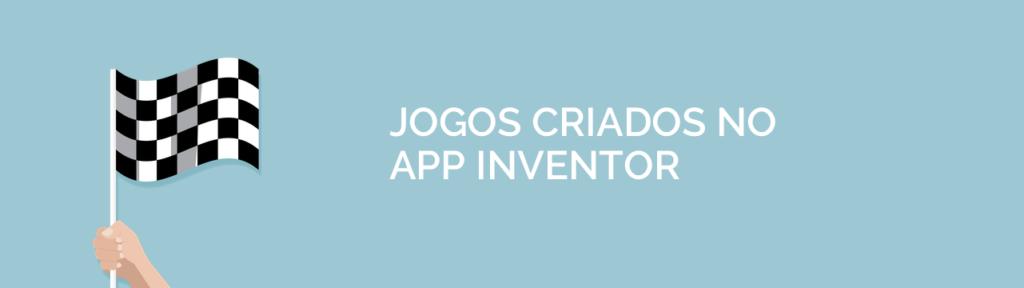 Exemplos de jogos criados no App Inventor, o que é possível fazer