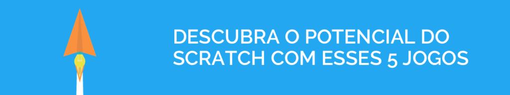 Descubra o potencial do Scratch com esses 5 jogos