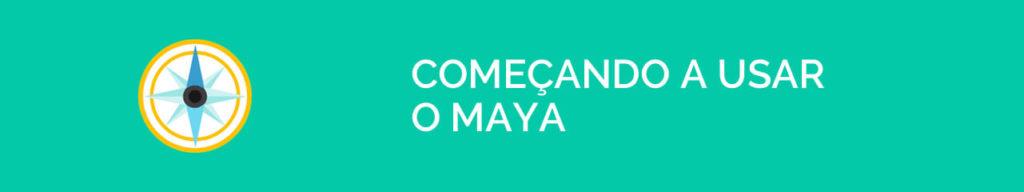 Começando a usar o Maya