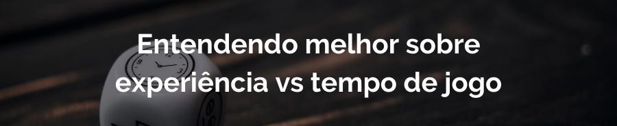 Experiência vs tempo de jogo